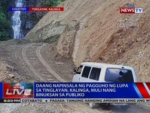 [GMA]  NTVL: Daang napinsala ng pagguho ng lupa sa Tinglayan, Kalinga, muli nang binuksan sa publiko