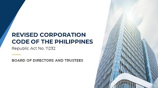 Revised Corporation Code: Board of Directors and Trustees