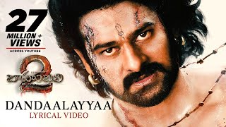 Dandaalayyaa - Bahubali 2 Song With Lyrics