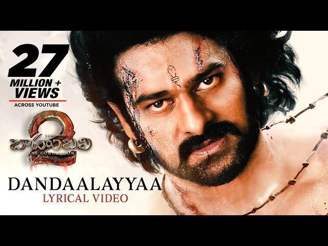 Dandaalayyaa Full Song With Lyrics | Baahubali 2 Movie Songs | Prabhas