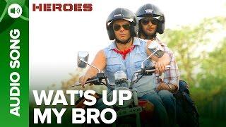 Wat's Up my Bro | Full Audio Song | Heroes | Salman Khan