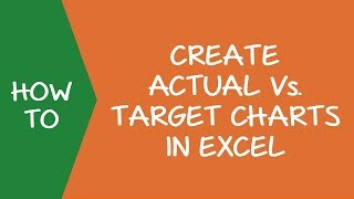 Creating Actual Vs. Target Charts in Excel