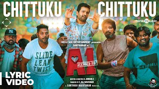 A1 | Chittuku Chittuku Song Lyric Video | Santhanam, Tara | Santhosh Narayanan | Johnson K