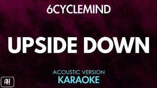 6cyclemind - Upside Down (Karaoke/Acoustic Instrumental)