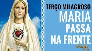 TERÇO MILAGROSO MARIA PASSA NA FRENTE