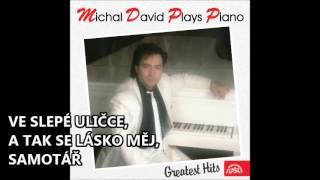 Michal David - Ve slepé uliččce, A tak se lásko měj, Samotář
