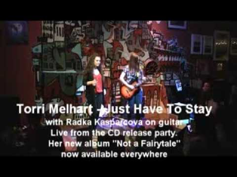 Torri Melhart - Just Have To Stay