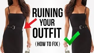 8 Ways You're RUINING Your Outfit! *how to fix*