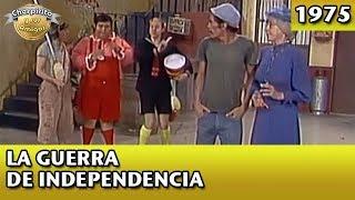 El Chavo | La guerra de independencia (Completo)