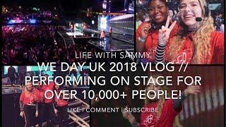 WE Day UK 2018 Vlog  I PERFORMED FOR 10,000+ PEOPLE! (Wembley SSE Arena)