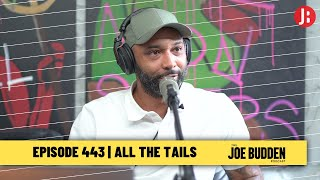 The Joe Budden Podcast - All The Tails