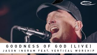 JASON INGRAM - Goodness of God (LIVE) feat. Vertical Worship