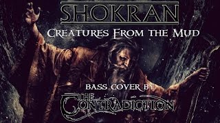 Video Shokran - Creatures From the Mud (bass cover by The Contradictio