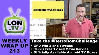 Weekly Wrapup 213 - Retro ROMs Should be For Sale, Roku's Free TV and Movie Service, and More