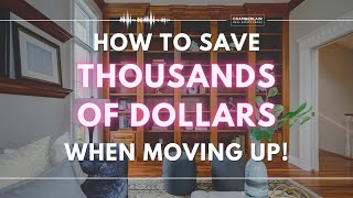 Blended Mortgages - How to Save Thousands on a Payout Penalty when Moving Up - Chamberlain Group