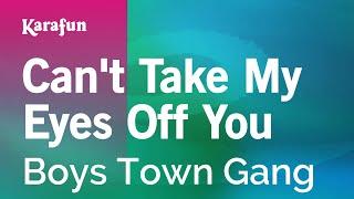 Karaoke Can't Take My Eyes Off You - Boys Town Gang *