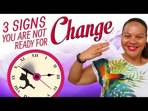 Three signs that you are not for change