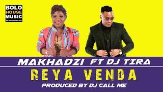 Makhadzi Reya Venda Ft DJ Tira (2019)