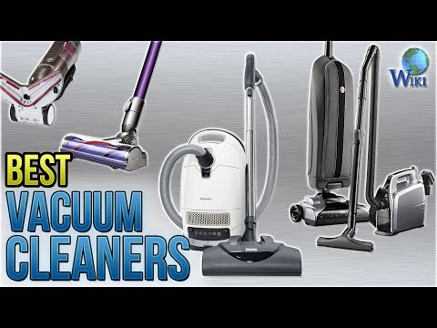 10 Best Vacuum Cleaners 2018