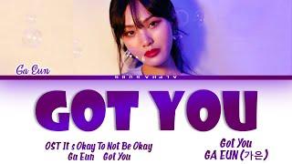 [OFFICIAL RELEASE] Ga Eun (가은) - Got You Special OST Part 1 [사이코지만 괜찮아 OST] Lyrics/가사 [English]