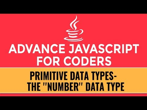 Advance JavaScript for Coders   Primitive Data Types   The Number Data Type   Part 3