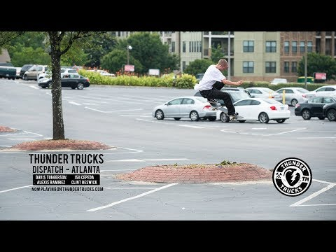 Image for video Thunder Trucks : Dispatch - Atlanta