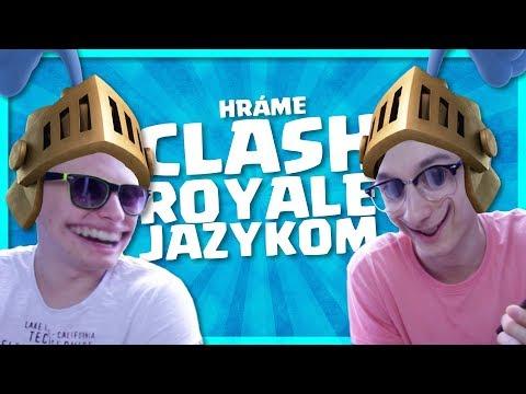 Hráme Clash Royale Jazykom!