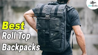 Best Roll Top Backpacks In 2020 – The Best & Ultimate Choice!