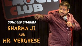 Sharma Ji Aur Mr Verghese- Sundeep Sharma Stand-up Comedy