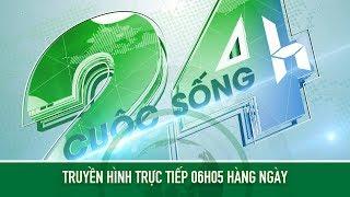 🔴 [Trực tiếp] Bản tin Cuộc Sống 24h ngày 23/05/2019   VTC14