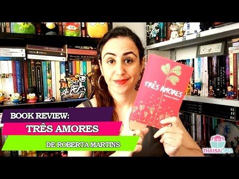 Três Amores de Roberta Martins (Book Review) | Thaisa Lima