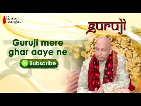 aaj guru ji mere ghar aaye ne