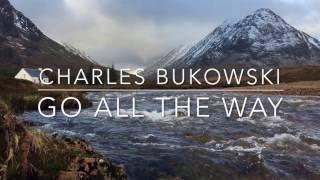 Bukowski Poem Go All The Way Free Online Videos Best Movies Tv