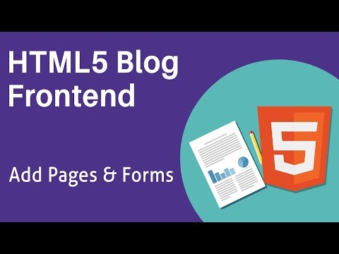 HTML5 Programming Tutorial | Learn HTML5 Blog Frontend - Add Pages and Forms