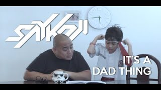 SAYKOJI - IT'S A DAD THING Feat AARON