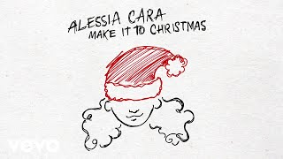 Alessia Cara - Make It To Christmas (Audio)
