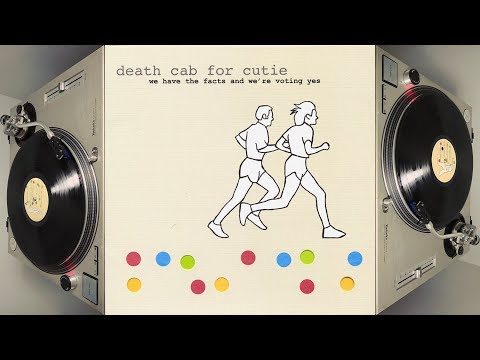 Death Cab for Cutie - We Have The Facts And We're Voting Yes (2000) *Vinyl Rip* Full Album Stream