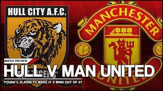Hull City Vs Manchester United Preview  ZLATAN & POGBA TO MAKE IT 3 OUT OF 3