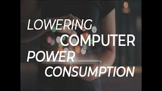 Lowering computer power consumption