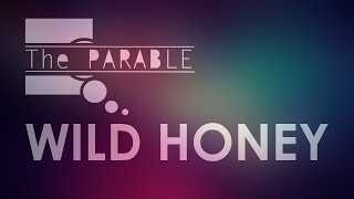 Video Wild Honey  /The Parable/