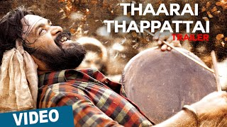 Thaarai Thappattai - Official Trailer