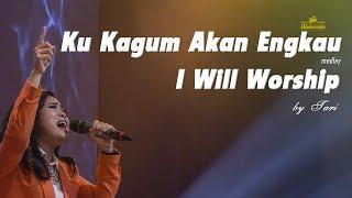 Ku Kagum Akan Engkau Medley I Will Worship By Tari