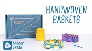 Handwoven Baskets Tutorial - Doodle Crate Project Tutorial