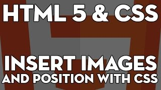 HTML5 & CSS Web Design - 111 - How to Insert Images & Position with CSS