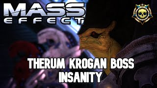 Mass Effect - Therum Krogan Boss - Insanity