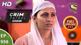 Crime Patrol Dastak - Ep 998 - Full Episode - 15th March, 2019