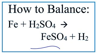How To Balance Fe + H2SO4 = FeSO4 + H2    (Iron + Sulfuric Acid)