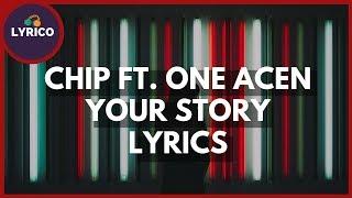 Chip ft. One Acen - Your Story (Lyrics) 🎵 Lyrico TV
