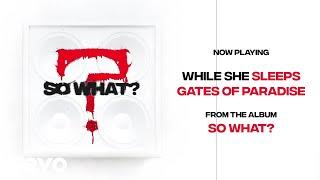 While She Sleeps   GATES OF PARADISE (Audio)
