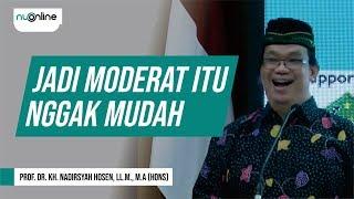 Gus Nadir: Menjadi Muslim Moderat